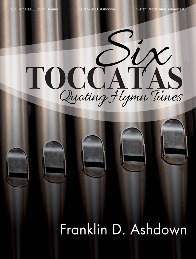 Six Toccatas Quoting Hymn Tunes